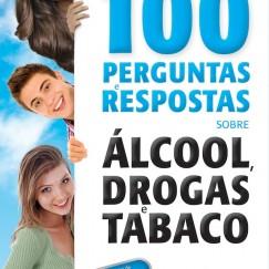 9789896930202 100 Perguntas e Respostas sobre Alcool, Drogas e Tabaco
